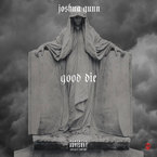 Joshua Gunn - Good Die Artwork