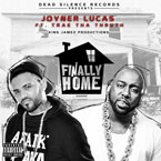 Joyner Lucas ft. Trae Tha Truth - Finally Home Artwork