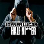 Joyner Lucas - Half Ni**er Artwork