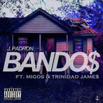 J. Padron ft. Migos & Trinidad James - Bando$ Artwork