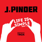 J.Pinder x Trox - Life Is Simple (Pt. 1) Artwork