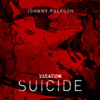 Johnny Polygon - Vacation Suicide Artwork