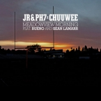 JR & PH7 x Chuuwee - Meadowview Morning ft. Bueno & Sean LaMarr Artwork