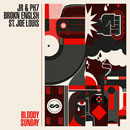 JR &amp; PH7 ft. Brokn Englsh &amp; St. Joe Louis - Bloody Sunday Artwork