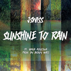 JSWISS - Sunshine To Rain ft. Maya Azucena Artwork