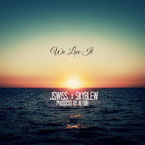 JSWISS ft. Skyblew - We Live It Artwork