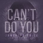 Jameisha Trice ft. Naledge - Can&#8217;t Do You Artwork