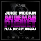 Juice ft. Nipsey Hussle - Audemar Piguet Artwork