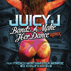 Juicy J ft. French Montana, Lola Monroe, Wiz Khalifa & B.o.B - Bandz A Make Her Dance (Remix) Artwork