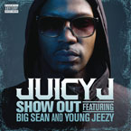 Juicy J ft. Young Jeezy &amp; Big Sean - Show Out Artwork