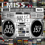Jus Daze x  J57 - I Miss… Artwork