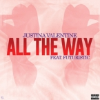 Justina Valentine - All The Way ft. Futuristic Artwork