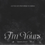 Justine Skye - I'm Yours ft. Vic Mensa Artwork