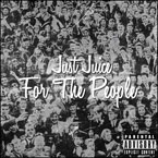 Just Juice x Statik Selektah - For The People Artwork
