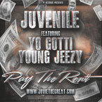 Juvenile ft. Young Jeezy & Yo Gotti - Pay the Rent Artwork