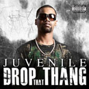 Juvenile - Drop That Azz Artwork