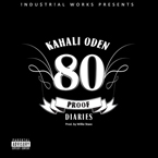 Kahali Oden - 80 Proof Diaries Artwork