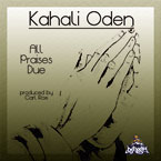 Kahali Oden - All Praises Due Artwork