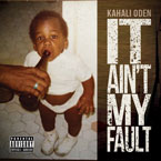Kahali Oden - It Ain't My Fault Artwork