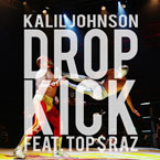 Kalil Johnson ft. Top $ Raz - Dropkick Artwork