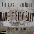 KaliRaps ft. Jon Connor - Make It Seem Easy Artwork