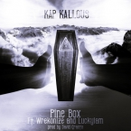 Kap Kallous - Pine Box ft. Wrekonize & LuckyIAm Artwork