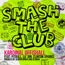Kardinal Offishall ft. Pitbull, Lil' Jon & Clinton Sparks - Smash The Club Artwork