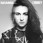 Kat Dahlia - Crazy Artwork