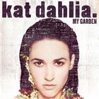 Kat Dahlia - My Garden Artwork