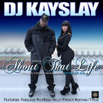 DJ Kayslay ft. Fabolous, T-Pain, Rick Ross, Nelly &amp; French Montana - About That Life Artwork