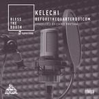 Kelechi - BeforeTheQuarterDotCom Freestyle (Bless The Booth) Artwork