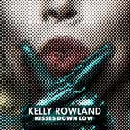 Kelly Rowland - Kisses Down Low Artwork