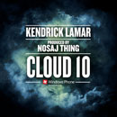 Kendrick Lamar - Cloud 10 Artwork