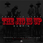 Kendrick Lamar - The Jig Is Up (Dump'n) Artwork