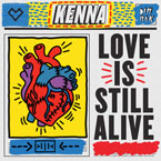 Kenna - Love Is Still Alive Artwork