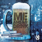 Kenny Shane ft. Ian Smith & Troy Ave. - Me and My Drink Artwork