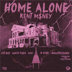 Kent M$NEY ft. Hit-Boy, B-Mac The Queen, Audio Push, N.No & B.Carr - Home Alone Artwork