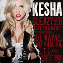 Ke$ha ft. Wiz Khalifa, Andre 3000, TI &amp; Lil Wayne - Sleazy 2.0 Artwork