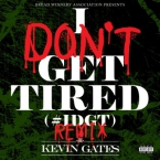 2015-04-30-kevin-gates-i-dont-get-tired-remix
