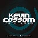 Kevin Cossom - Love Thru The Speaker Artwork