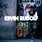 Kevin Rudolf - Don't Give Up Artwork
