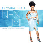 Keyshia Cole - Next Time (Won't Give My Heart Away) Artwork