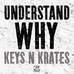 Keys N Krates - Understand Why Artwork