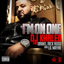 DJ Khaled ft. Drake, Rick Ross & Lil Wayne - I'm on One Artwork
