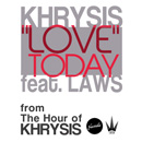 Khrysis ft. Laws - Love Today Artwork