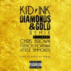 Kid Ink - Diamonds & Gold (Remix) ft. Chris Brown, French Montana & Verse Simmonds Artwork