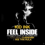 Kid Ink - Feel Inside ft. Curren$y & Vee Tha Rula Artwork