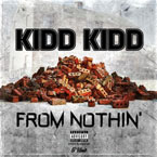 Kidd Kidd - From Nothin' Artwork