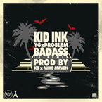 Kid Ink ft. YG &amp; Problem - Bad Ass (LA Remix) Artwork