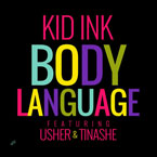 Kid Ink ft. Usher & Tinashe - Body Language Artwork